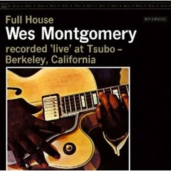 ~Full House~ Wes Montgomery