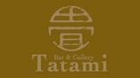TATAMI BAR &GALLERY