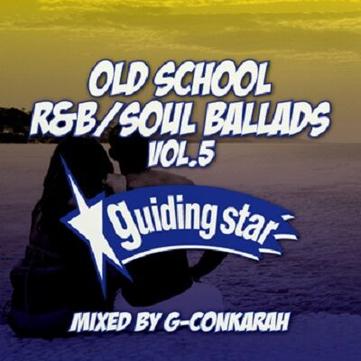 OLD SCHOOL R&B SOUL BALLADS VOL.5 G-Conkarah Of Guiding Star