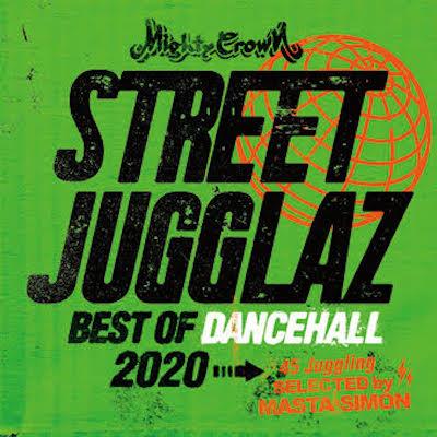 STREET JUGGLAZ -Best Of Dancehall 2020- MIGHTY CROWN