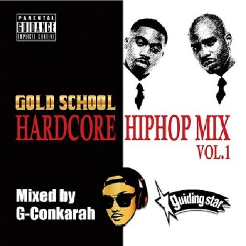 GOLD SCHOOL HARDCORE HIPHOP MIX VOL.1 GUIDINGSTAR