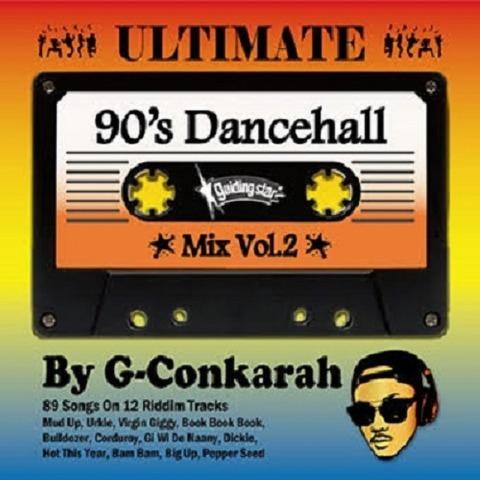 ULTIMATE 90's DANCEHALL MIX VOL.2 G-CONKARAH OF GUIDINGSTAR