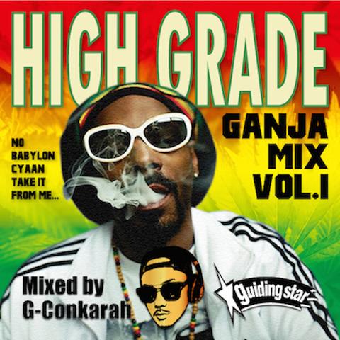 HIGH GRADE GANJA MIX VOL.1 Mixed By - G-Conkarah of Guiding Star