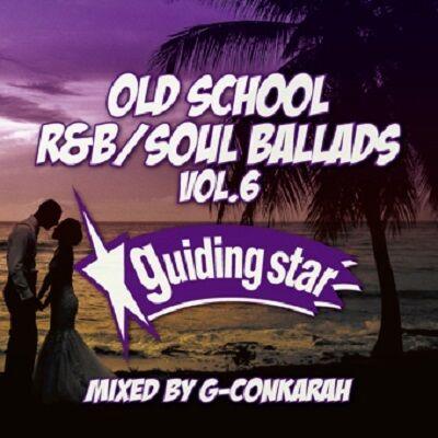 OLD SCHOOL R&B SOUL BALLADS VOL.6 G-Conkarah Of Guiding Star