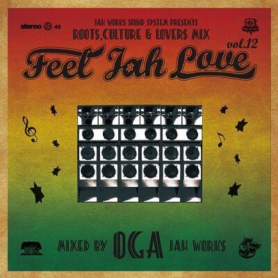 FEEL JAH LOVE Vol.12_jahwaorks