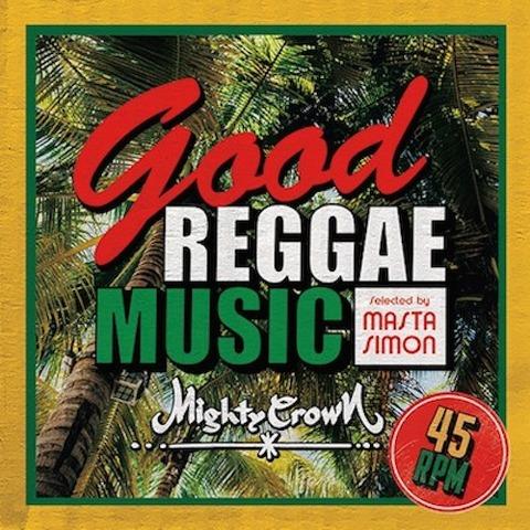 Good Reggae Music -Selected by MASTA SIMON- MIGHTY CROWN