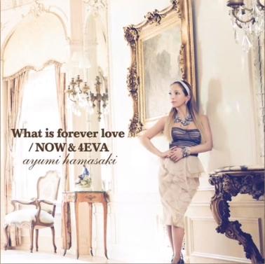 浜崎あゆみ What is forever love / NOW & 4EVA