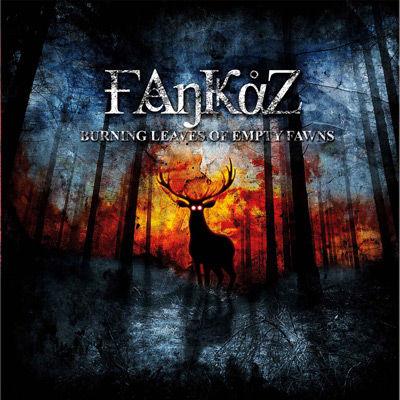 FANKAZ/BURNING LEAVES OF EMPTY FAWNS