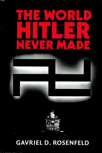 (11) The World Hitler Never Made