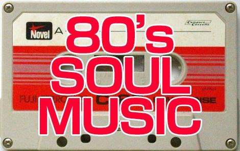 80's SOUL MUSIC