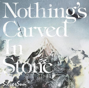 Nothings-Carved-In-Stone---Silver-Sun