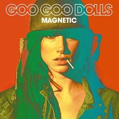 Goo-Goo-Dolls_Magnetic