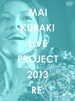 "MAI KURAKI LIVE PROJECT 2013 "" RE: """