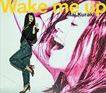 Wake me up(初回限定盤)