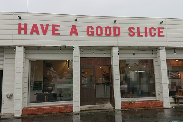 HAVE A GOOD SLICE
