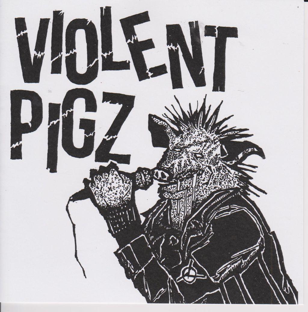 Violent Pigz - Violent Pigz