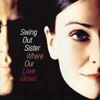 SwingOutSister-WhereOurLoveGrows