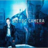 Dreamland/Aztec Camera