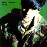 Stray/Aztec Camera