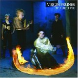 Virgin Prunes ...If I Die, I Die