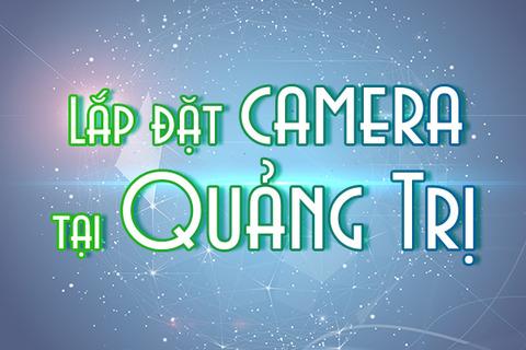 lap-dat-camera-tai-Quang-Tri