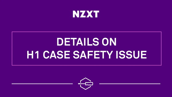NZXT H1 Case Safety Issue
