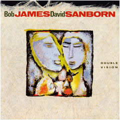 BOB JAMES & DAVID SANBORN ダブル・ビジョン