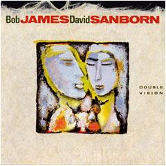 BOB JAMES & DAVID SANBORN ダブル・ビジョン