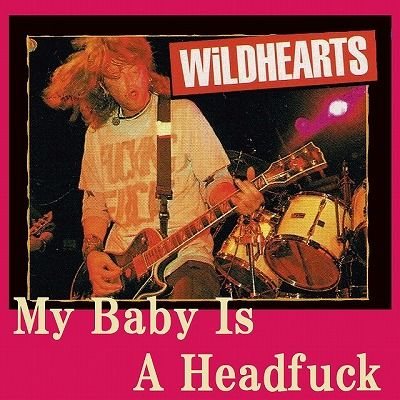My Baby Is A Headfuck